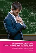 Desafios filosoficos y culturales a la fe cristiana / Philosophical and cultural challenges to the Christian faith (Spanish)