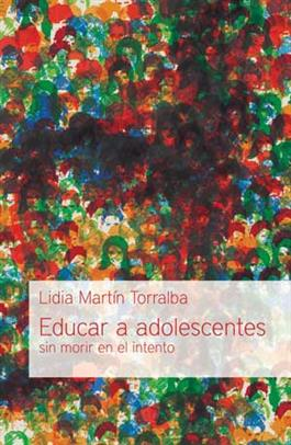 Educar a adolescentes sin morir en el intento / Educating Adolescents Without Dying in the Attempt (Spanish)