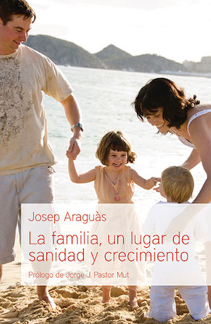 La familia, un lugar de sanidad y crecimiento / Family, the place for healing and growth (Spanish)