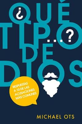 ¨Qu' tipo de Dios.? / What kind of God? (Spanish)