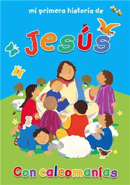 Mi primera historia de Jesús / My First Storybook of Jesus (Spanish)