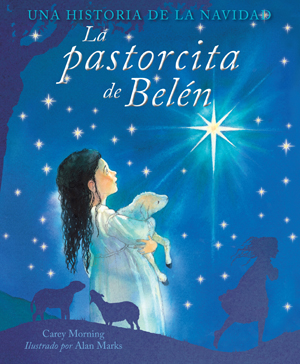 La Pastorcita de Belen / The Shepherd Girl of Bethlehem (Spanish)