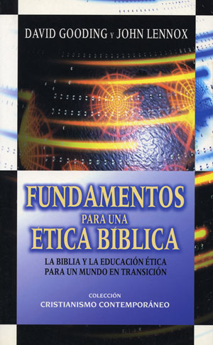 Fundamentos para una �tica b�blica / Basis for a Biblical Ethics (Spanish)