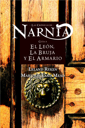 Guía al león, la bruja y el armario / Guide to the Lion, the Witch and the Wardrobe (Spanish)