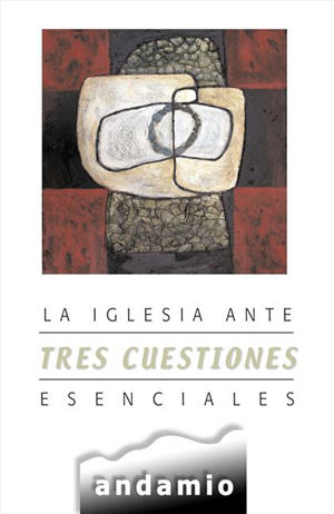 La iglesia ante tres cuestiones esenciales / The Church and Three Key Issues (Spanish)