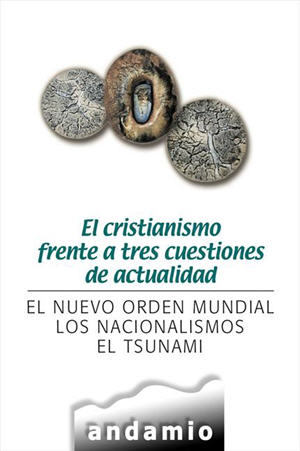 El cristianismo frente a tres cuestiones de actualidad / Christianity Against Three Current Issues (Spanish)