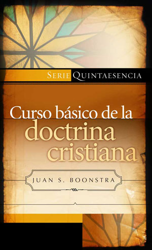 Curso b�sico de la doctrina cristiana / Basic Course on Christian Doctrine (Spanish)