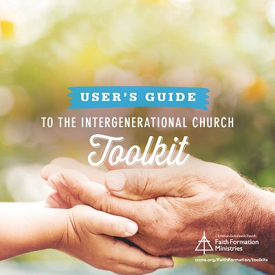 The Intergenerational Church toolkit--A User's Guide