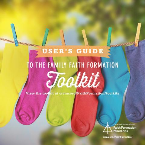 Family Faith Formation toolkit--A User's Guide