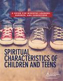 Spiritual Characteristics of Children and Teens
