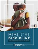 Biblical Discipline: A Guide for Christian Parents