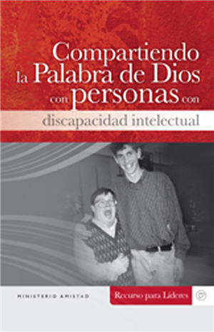 Compartiendo la Palabra de Dios con personas con discapacidad intelectual / Sharing God's Word with People with Intellectual Disabilities (Spanish)