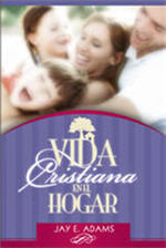 Vida cristiana en el hogar / Christian Living in the Home (Spanish)