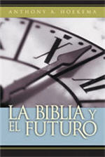 La Biblia y el futuro / The Bible and the Future (Spanish)