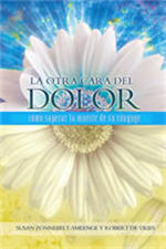 La otra cara del dolor / Getting to the Other Side of Grief (Spanish)
