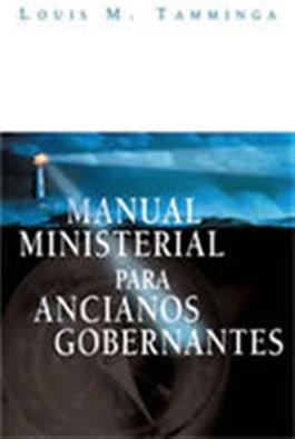 Manual ministerial para ancianos gobernantes / Guiding God's People in a Changing World (Spanish)