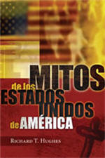 Mitos de los Estados Unidos de América / Myths America Lives By (Spanish)