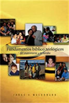 Fundamentos bíblico-teológicos del matrimonio y la familia / Biblical-theological Foundations of Marriage and the Family (Spanish)
