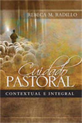 Cuidado Pastoral, contextual e integral / Pastoral Care: Holistic and Contextualized (Spanish)