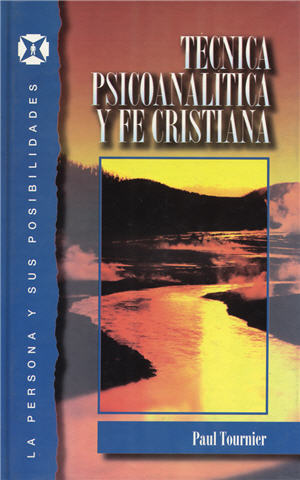 T�cnica Psicoanal�tica y fe cristiana / Psychoanalytic Technique and Christian Faith (Spanish)