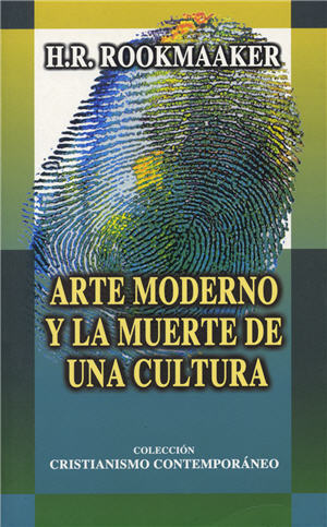Arte moderno y la muerte de una cultura / Modern Art & the Death of a Culture (Spanish)