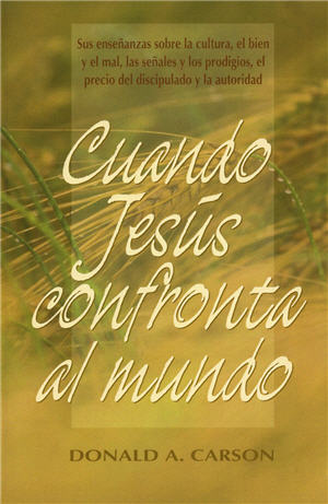 Cuando Jes£s confronta el mundo / When Jesus Confront the World (Spanish)