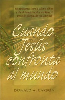 Cuando Jesús confronta el mundo / When Jesus Confront the World (Spanish)