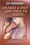 Amarás a Dios con toda tu mente / Love God With All Your Mind (Spanish)