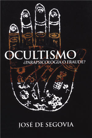 Ocultismo ¨parasicolog¡a o fraude? / Occultism, Parapsychology or Fraud? (Spanish)