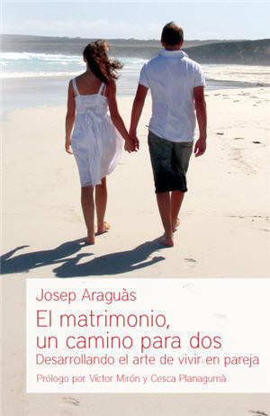El matrimonio: un camino para dos / Marriage: A Path for Two (Spanish)