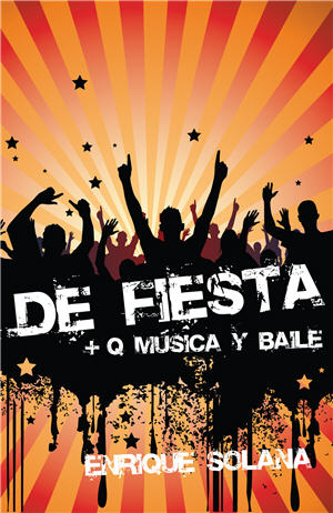 De fiesta, mas que música y baile / Party, Rather Than Music and Dance (Spanish)