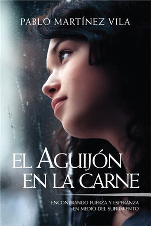El aguij¢n en la carne / A Thorn in the Flesh (Spanish)