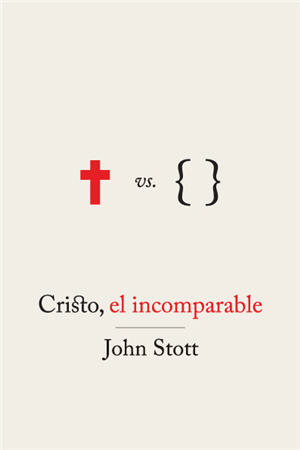 Cristo, el incomparable / The Incomparable Christ (Spanish)