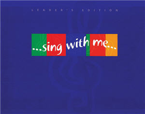 Sing With Me Leader's Edition