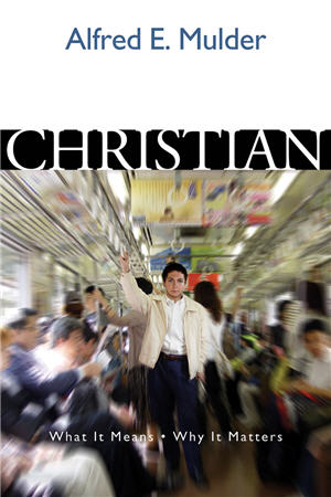 Christian: What It Means, Why It Matters