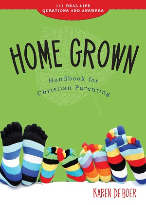 Home Grown Handbook for Christian Parenting