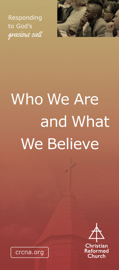 The Christian Reformed Church: Who We Are and What We Believe
