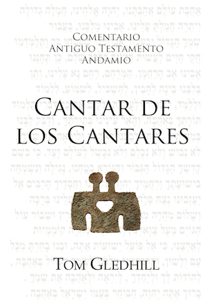 Cantar de los Cantares / The Message of the Song of Songs (Spanish)