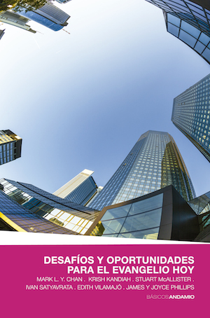 Desafíos y oportunidades para el evangelio hoy / Challenges and opportunities for the Gospel in present day society (Spanish)