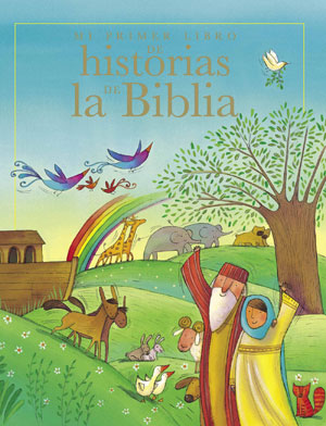 Mi primer libro de historias de la Biblia / My First Book of Bible Stories (Spanish)